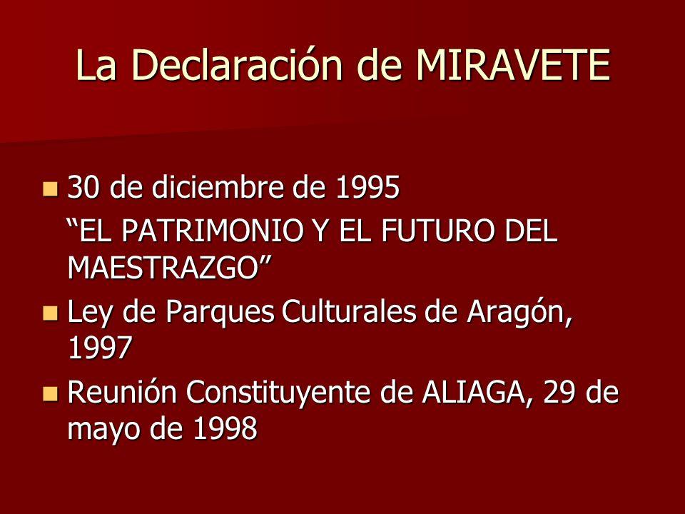 La Declaración de MIRAVETE 30 de diciembre de 1995 30 de diciembre de 1995 EL PATRIMONIO Y EL FUTURO DEL MAESTRAZGO EL PATRIMONIO Y EL FUTURO DEL MAES