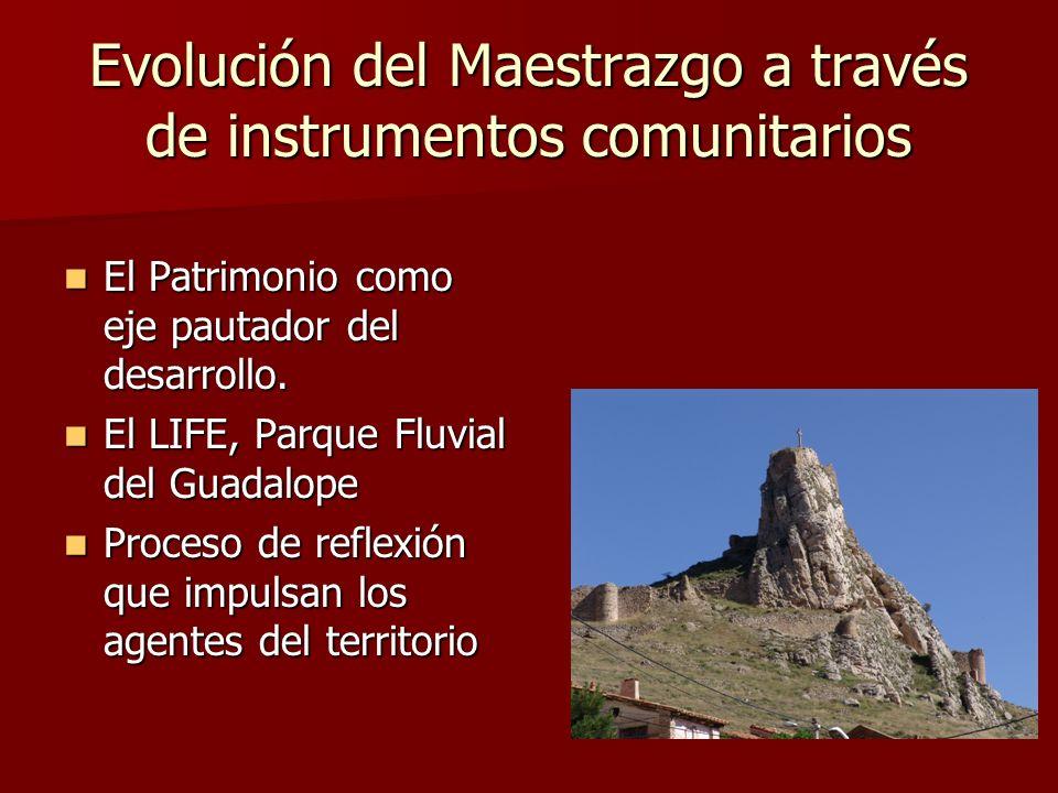 Evolución del Maestrazgo a través de instrumentos comunitarios El Patrimonio como eje pautador del desarrollo. El Patrimonio como eje pautador del des