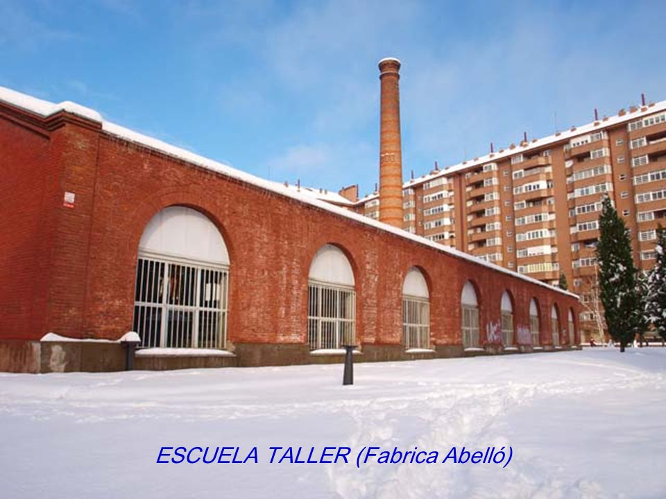 ESCUELA TALLER (Fabrica Abelló)