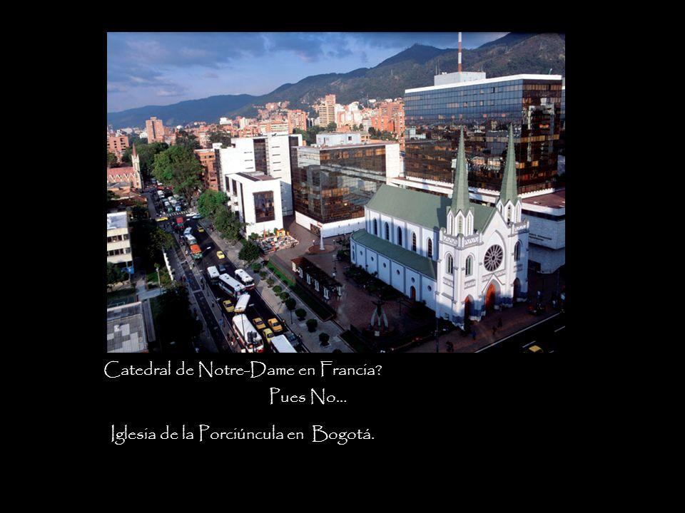 Catedral de Notre-Dame en Francia? Pues No… Iglesia de la Porciúncula en Bogotá.