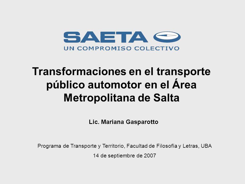 Programa de Transporte y Territorio, Facultad de Filosofía y Letras, UBA 14 de septiembre de 2007 Transformaciones en el transporte público automotor