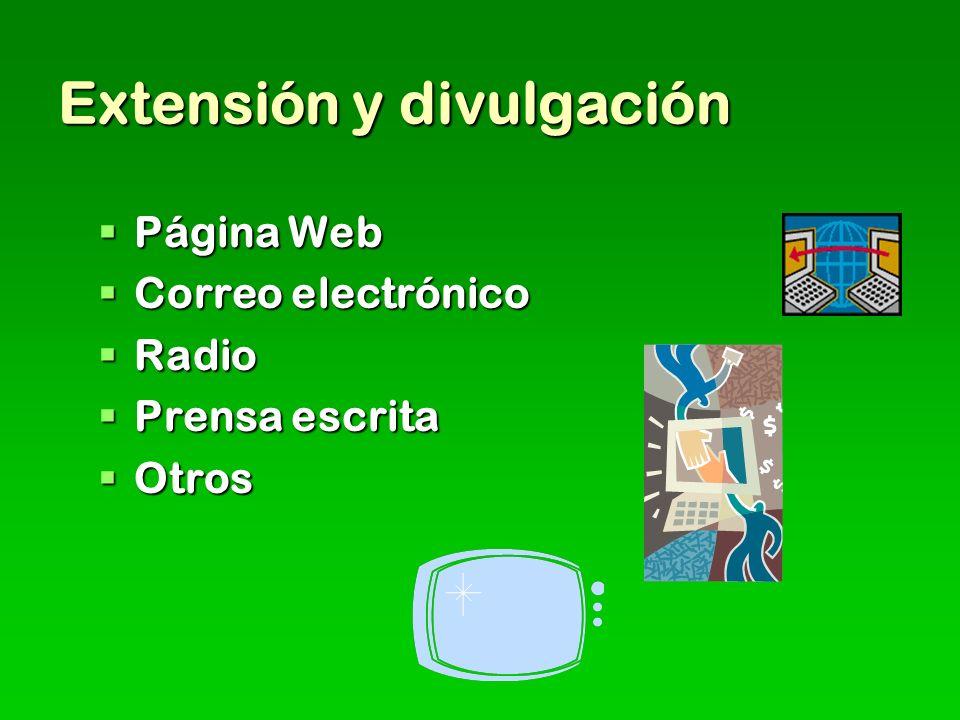 Extensión y divulgación Página Web Página Web Correo electrónico Correo electrónico Radio Radio Prensa escrita Prensa escrita Otros Otros