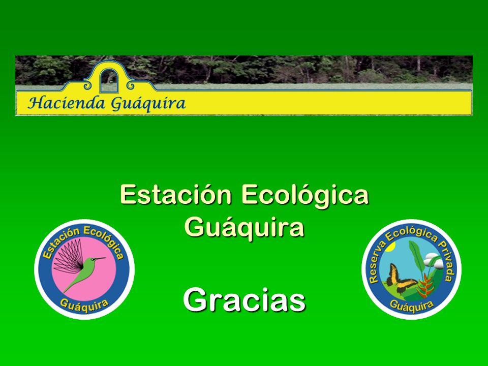 Estación Ecológica Guáquira Gracias