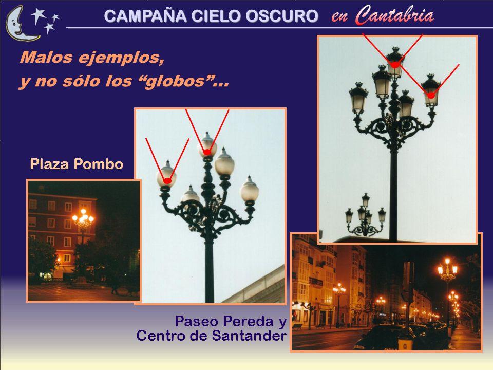 CAMPAÑA CIELO OSCURO Malos ejemplos, y no sólo los globos... Plaza Pombo Paseo Pereda y Centro de Santander
