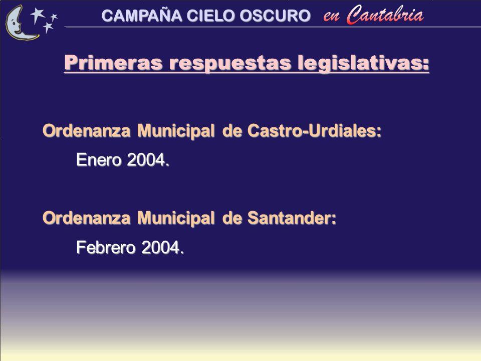 CAMPAÑA CIELO OSCURO Primeras respuestas legislativas: Ordenanza Municipal de Castro-Urdiales: Ordenanza Municipal de Castro-Urdiales: Enero 2004. Ord
