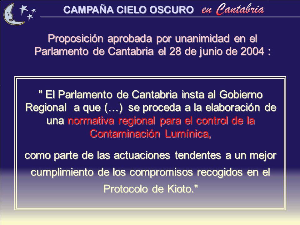 CAMPAÑA CIELO OSCURO Proposición aprobada por unanimidad en el Parlamento de Cantabria el 28 de junio de 2004 :