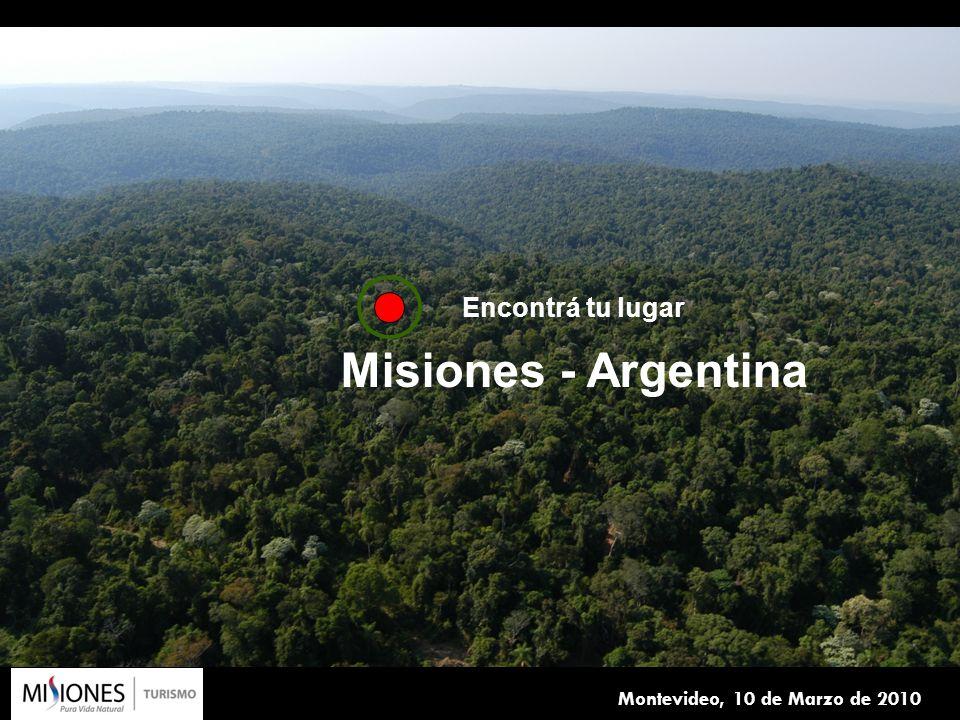 1 Montevideo, 10 de Marzo de 2010 Encontrá tu lugar Misiones - Argentina