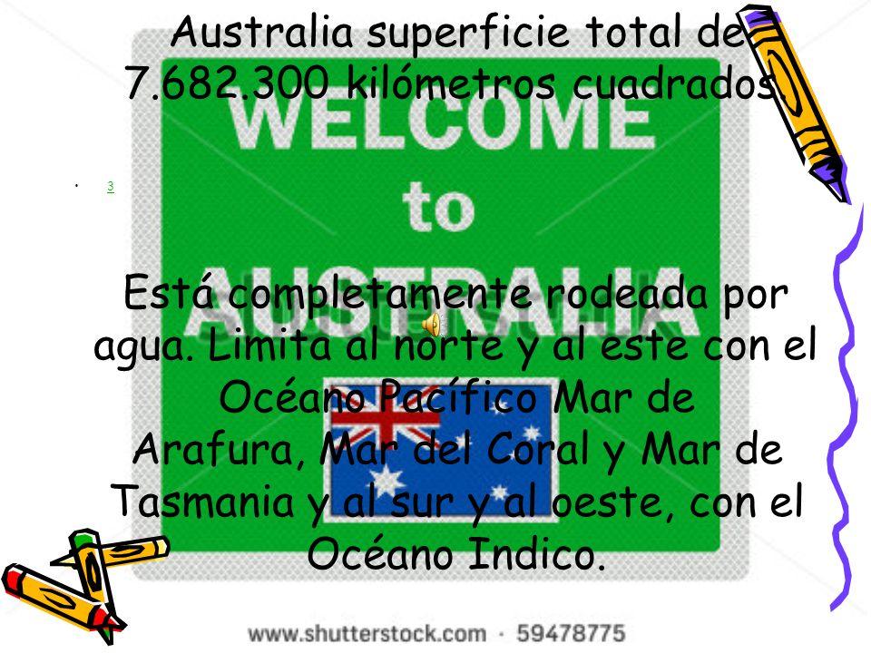 3 Australia superficie total de 7.682.300 kilómetros cuadrados.