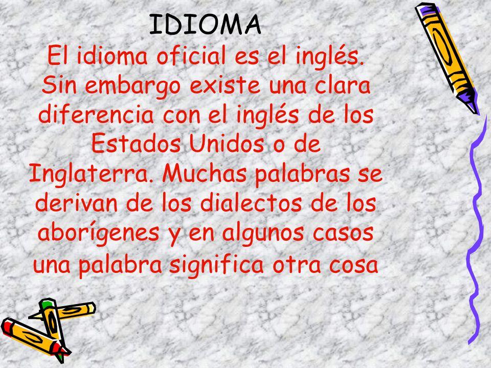 IDIOMA El idioma oficial es el inglés.