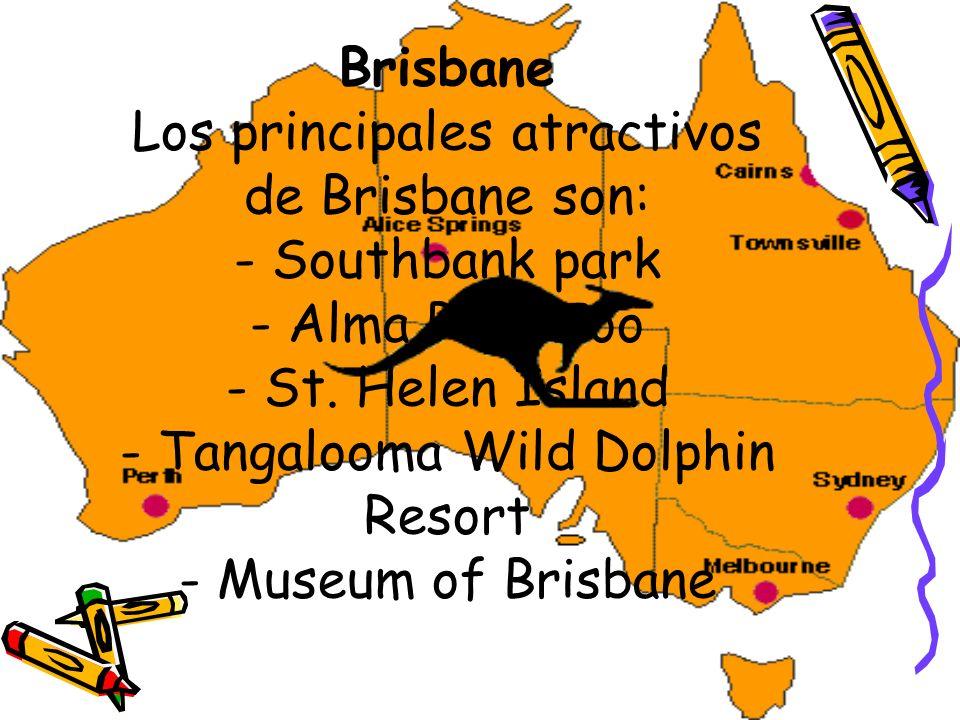 Brisbane Los principales atractivos de Brisbane son: - Southbank park - Alma Park Zoo - St.
