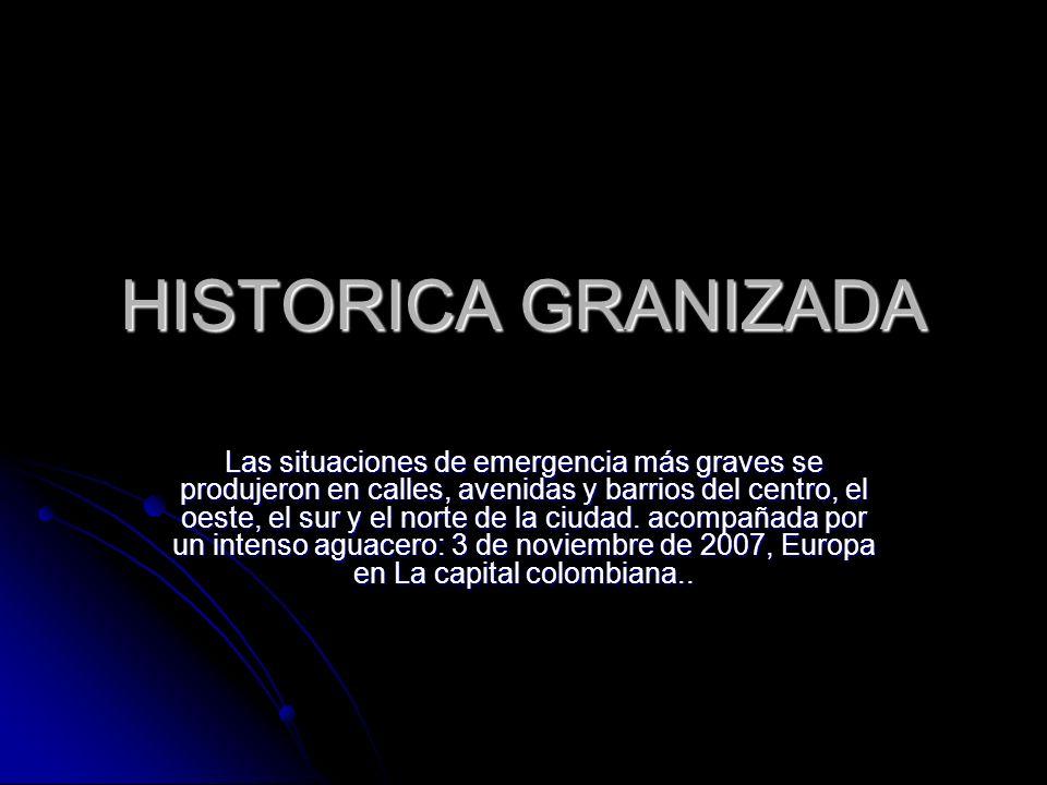 HISTORICA GRANIZADA Las situaciones de emergencia más graves se produjeron en calles, avenidas y barrios del centro, el oeste, el sur y el norte de la ciudad.