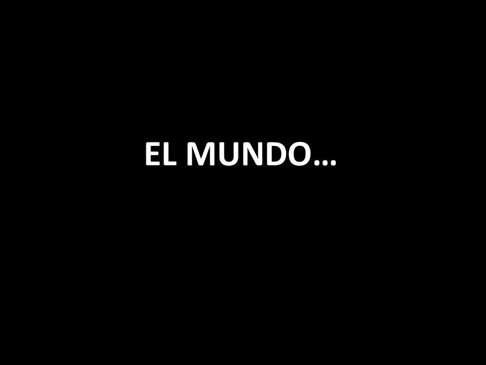 EL MUNDO…
