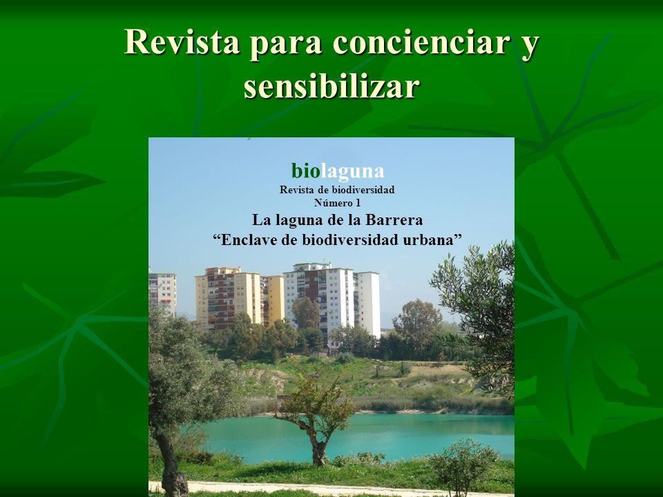Revista para concienciar y sensibilizar biolaguna Revista de biodiversidad Número 1 La laguna de la Barrera Enclave de biodiversidad urbana