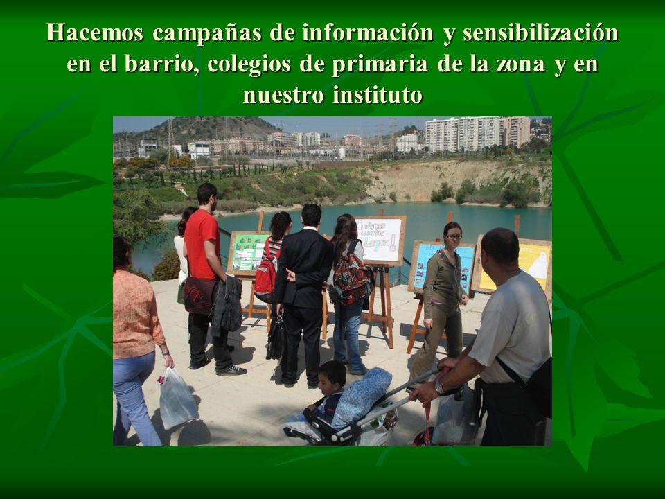 Hacemos campañas de información y sensibilización en el barrio, colegios de primaria de la zona y en nuestro instituto