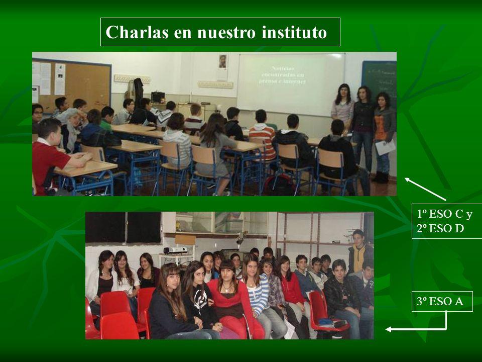 3º ESO A 1º ESO C y 2º ESO D Charlas en nuestro instituto