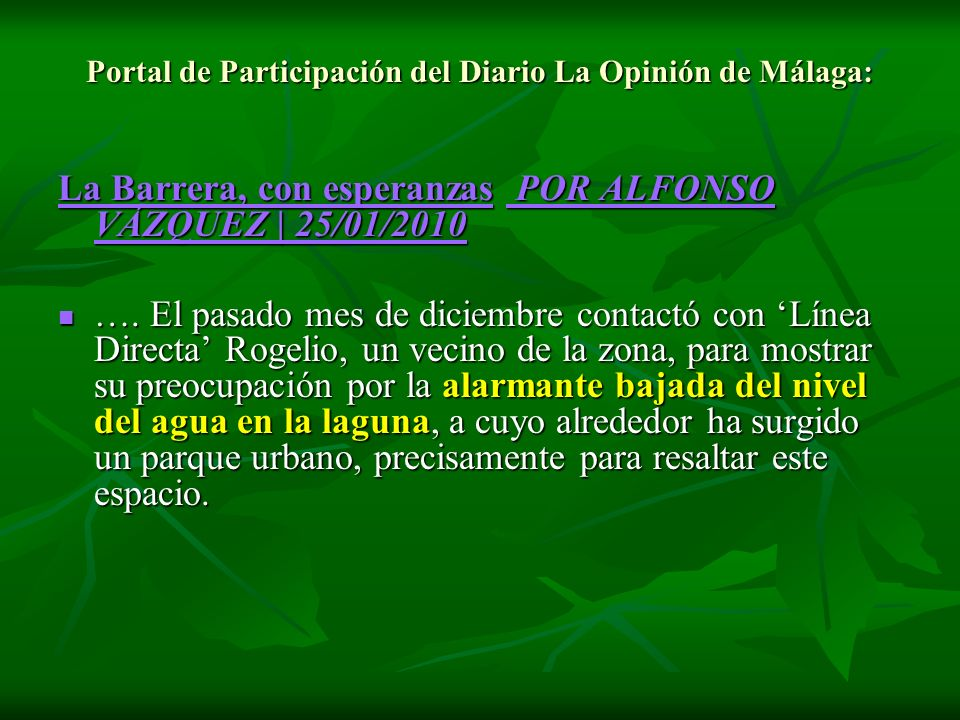 Portal de Participación del Diario La Opinión de Málaga: La Barrera, con esperanzasLa Barrera, con esperanzas POR ALFONSO VÁZQUEZ | 25/01/2010 POR ALF