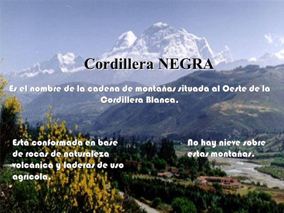 Cordillera NEGRA Es el nombre de la cadena de montañas situada al Oeste de la Cordillera Blanca.