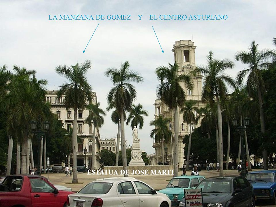 CENTRO ASTURIANO MANZANA DE GOMEZ LA MANZANA DE GOMEZ Y EL CENTRO ASTURIANO ESTATUA DE JOSE MARTI