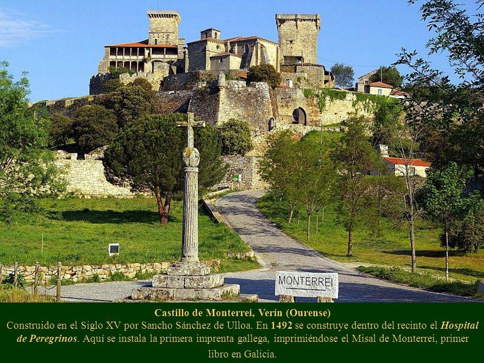 Castillo de Monterrei, Verín (Ourense) Construido en el Siglo XV por Sancho Sánchez de Ulloa. En 1492 se construye dentro del recinto el Hospital de P