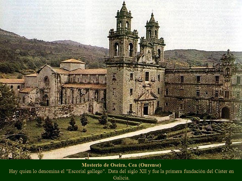 Mosterio de Oseira, Cea (Ourense) Hay quien lo denomina el