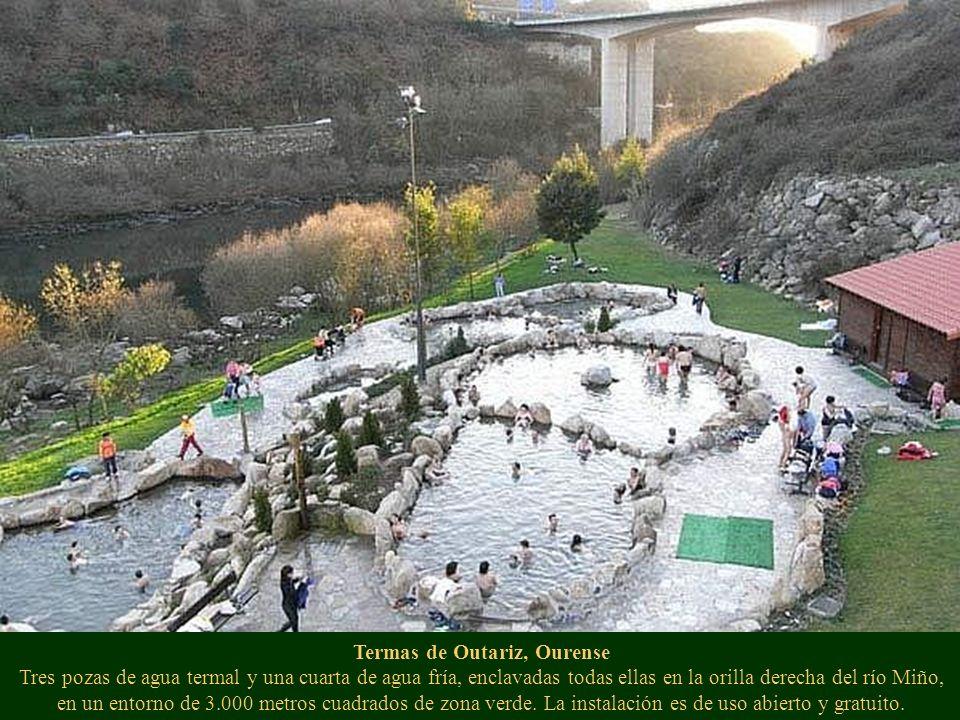 Termas de Outariz, Ourense Tres pozas de agua termal y una cuarta de agua fría, enclavadas todas ellas en la orilla derecha del río Miño, en un entorn