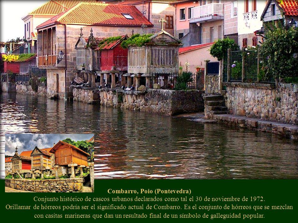 Combarro, Poio (Pontevedra) Conjunto histórico de cascos urbanos declarados como tal el 30 de noviembre de 1972. Orillamar de hórreos podría ser el si