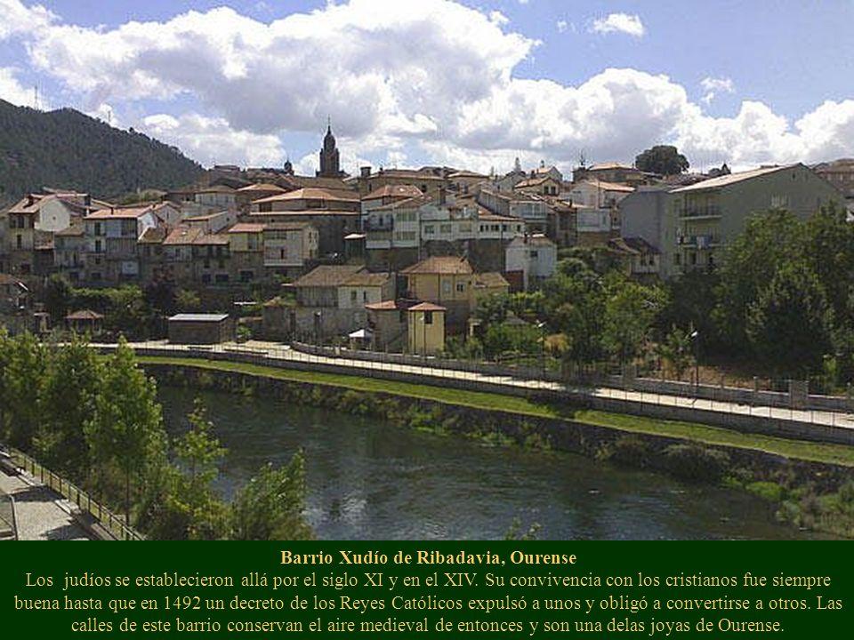 Barrio Xudío de Ribadavia, Ourense Los judíos se establecieron allá por el siglo XI y en el XIV. Su convivencia con los cristianos fue siempre buena h