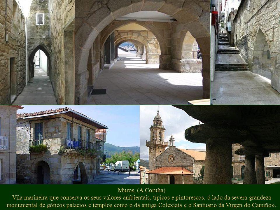 Muros, (A Coruña) Vila mariñeira que conserva os seus valores ambientais, típicos e pintorescos, ó lado da severa grandeza monumental de góticos palac