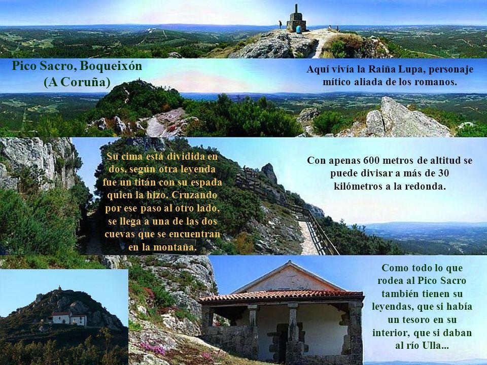 Como todo lo que rodea al Pico Sacro también tienen su leyendas, que si había un tesoro en su interior, que si daban al río Ulla... Pico Sacro, Boquei