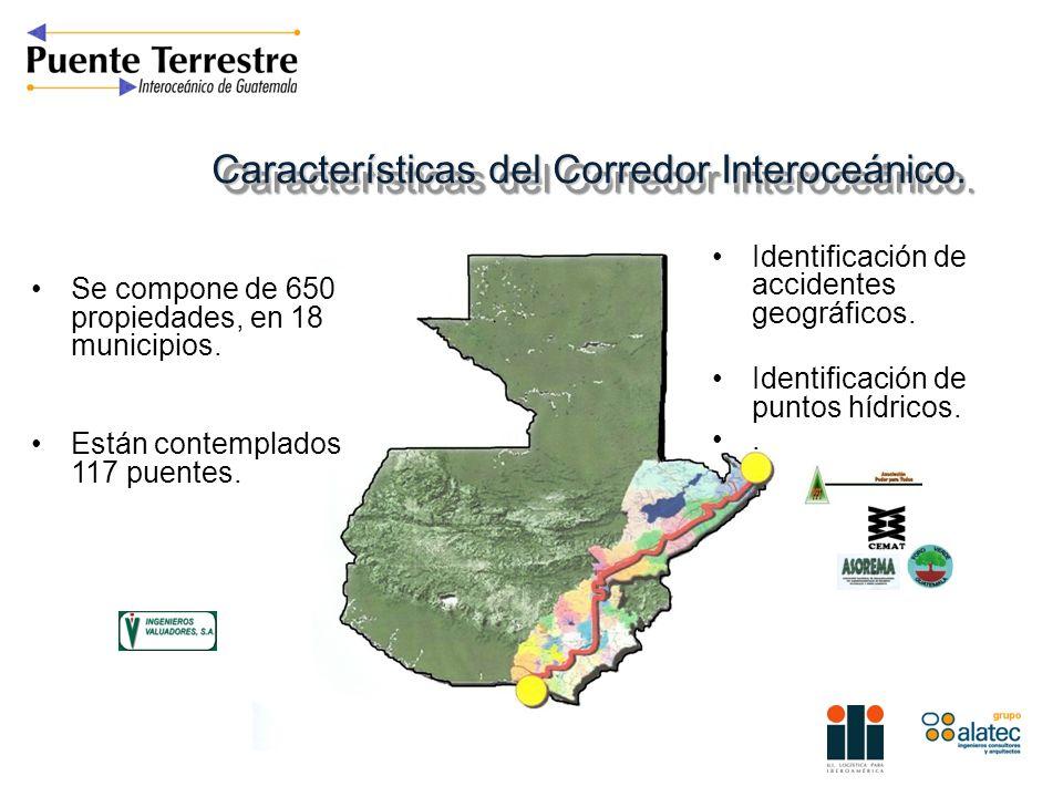 Características del Corredor Interoceánico. Se compone de 650 propiedades, en 18 municipios. Están contemplados 117 puentes. Identificación de acciden