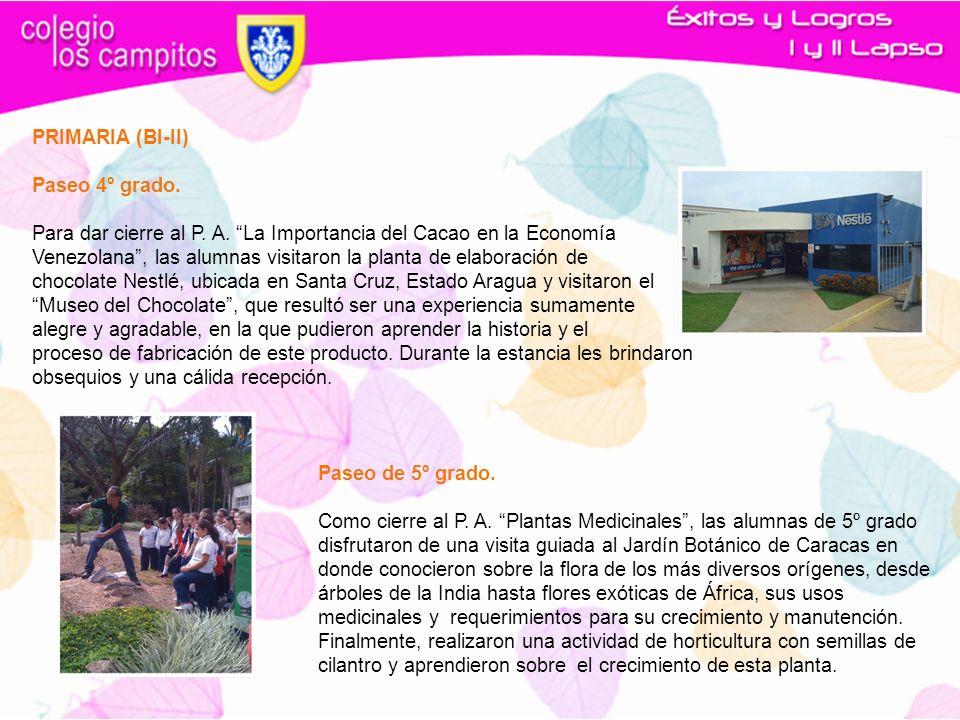PRIMARIA (BI-II) Paseo 4º grado. Para dar cierre al P. A. La Importancia del Cacao en la Economía Venezolana, las alumnas visitaron la planta de elabo