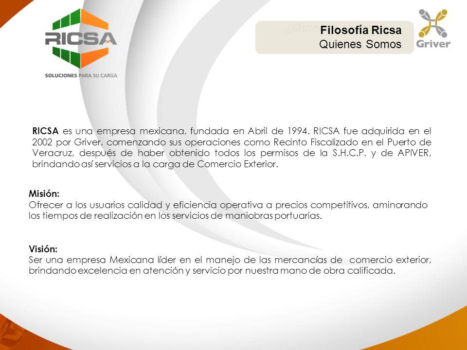 RICSA es una empresa mexicana, fundada en Abril de 1994. RICSA fue adquirida en el 2002 por Griver, comenzando sus operaciones como Recinto Fiscalizad
