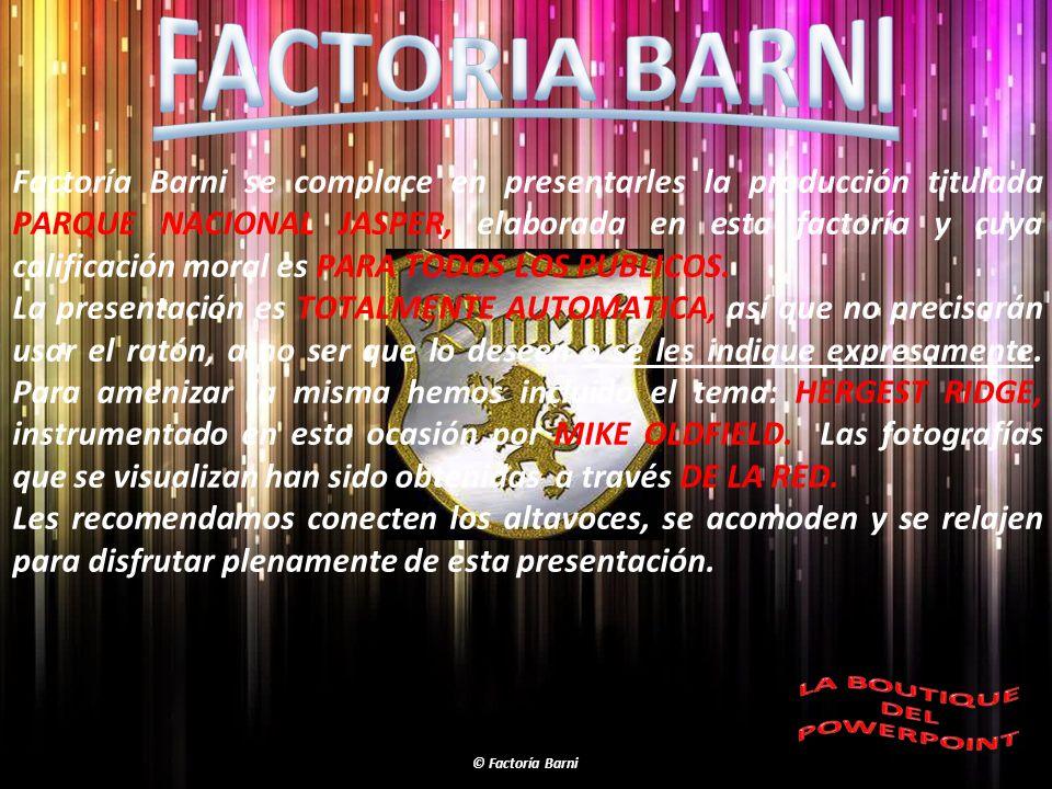 Factoría Barni se complace en presentarles la producción titulada PARQUE NACIONAL JASPER, elaborada en esta factoría y cuya calificación moral es PARA TODOS LOS PUBLICOS.