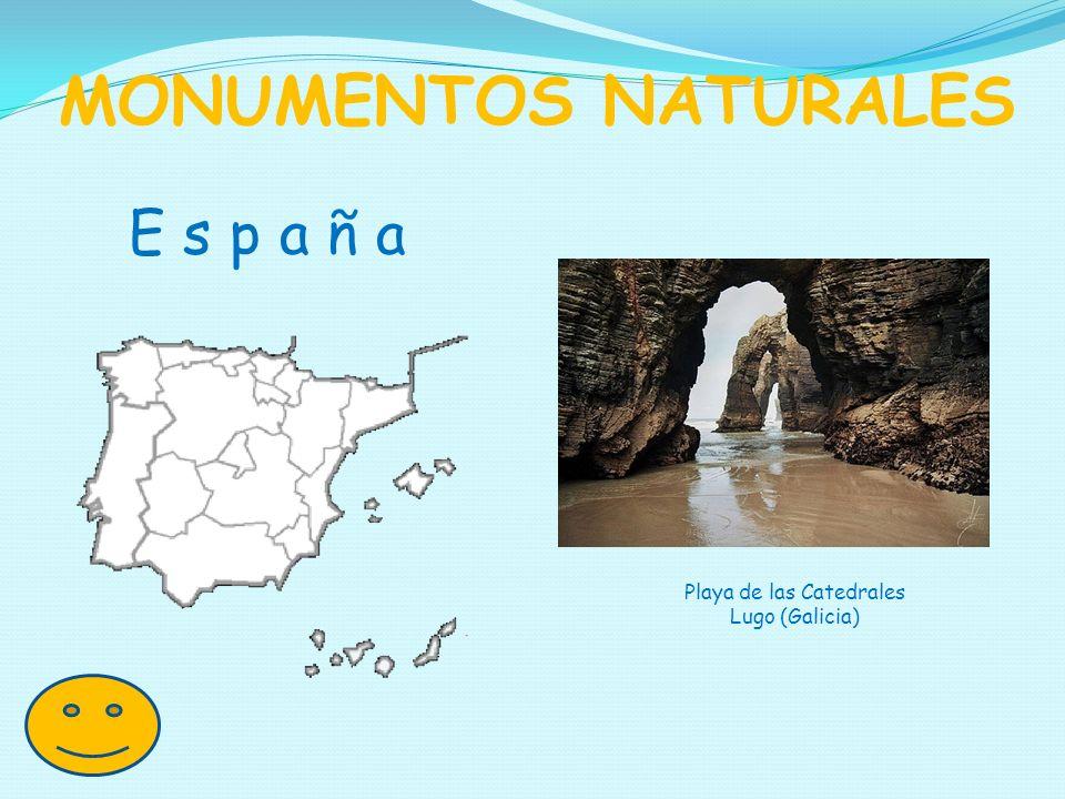 MONUMENTOS NATURALES E s p a ñ a Playa de las Catedrales Lugo (Galicia)
