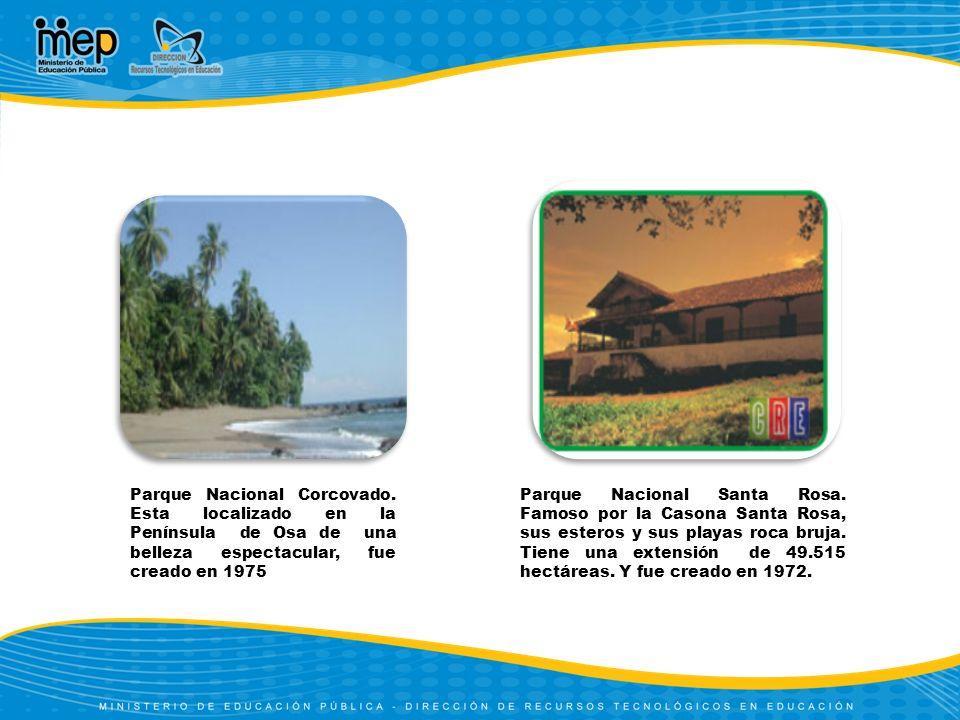 Parque Nacional Corcovado. Esta localizado en la Península de Osa de una belleza espectacular, fue creado en 1975 Parque Nacional Santa Rosa. Famoso p