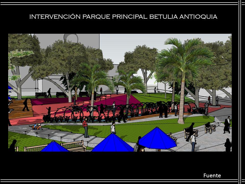 INTERVENCIÓN PARQUE PRINCIPAL BETULIA ANTIOQUIA Fuente
