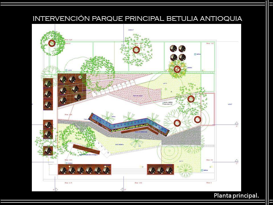 INTERVENCIÓN PARQUE PRINCIPAL BETULIA ANTIOQUIA Planta principal.