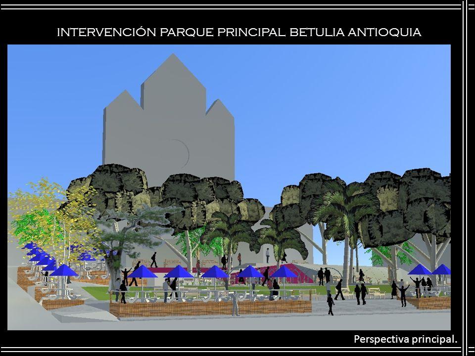 INTERVENCIÓN PARQUE PRINCIPAL BETULIA ANTIOQUIA Perspectiva principal.