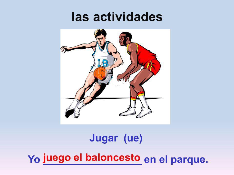 Jugar (ue) Jose_________________en el parque. juega el béisbol