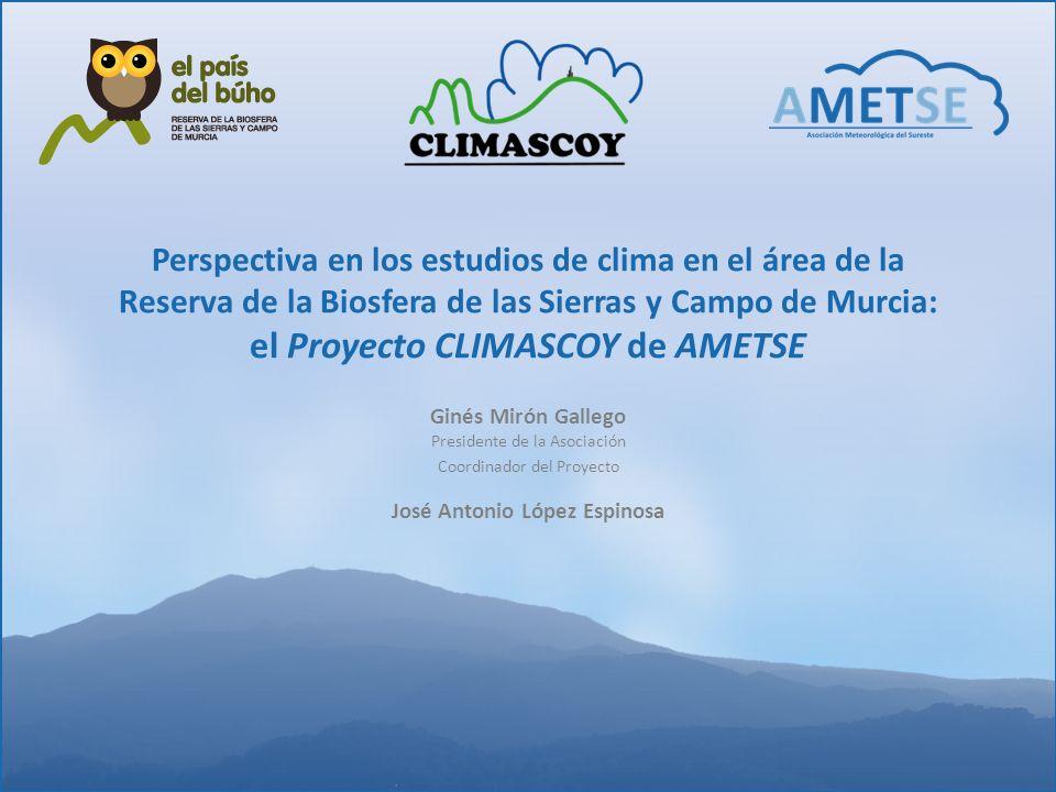 Perspectiva en los estudios de clima en el área de la Reserva de la Biosfera de las Sierras y Campo de Murcia: el Proyecto CLIMASCOY de AMETSE Ginés M