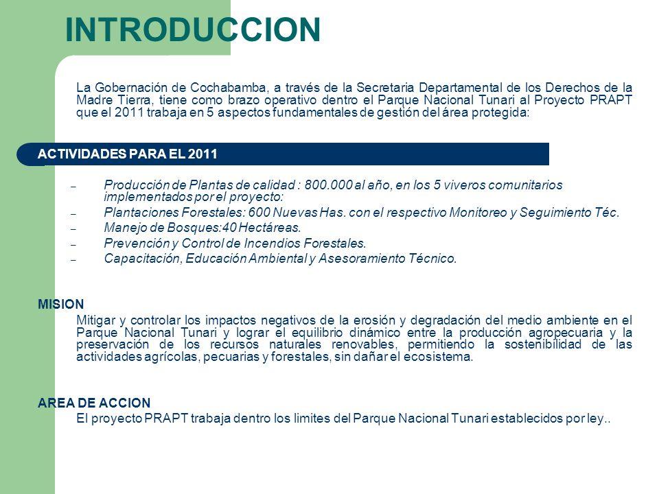 INTRODUCCION La Gobernación de Cochabamba, a través de la Secretaria Departamental de los Derechos de la Madre Tierra, tiene como brazo operativo dent