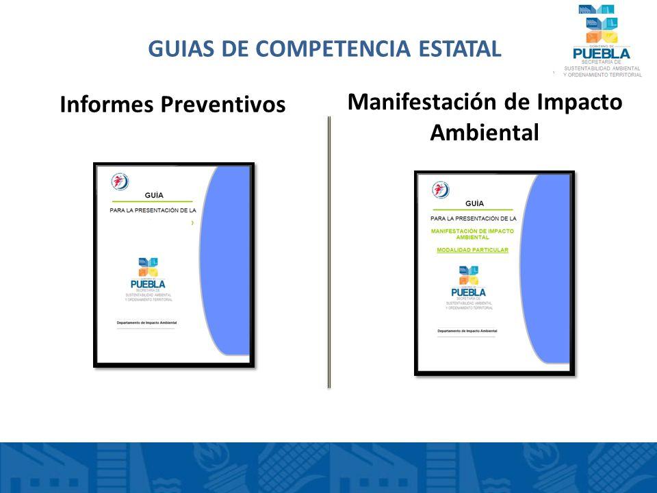 GUIAS DE COMPETENCIA ESTATAL Informes Preventivos Manifestación de Impacto Ambiental INFORME PREVENTIVIINFL