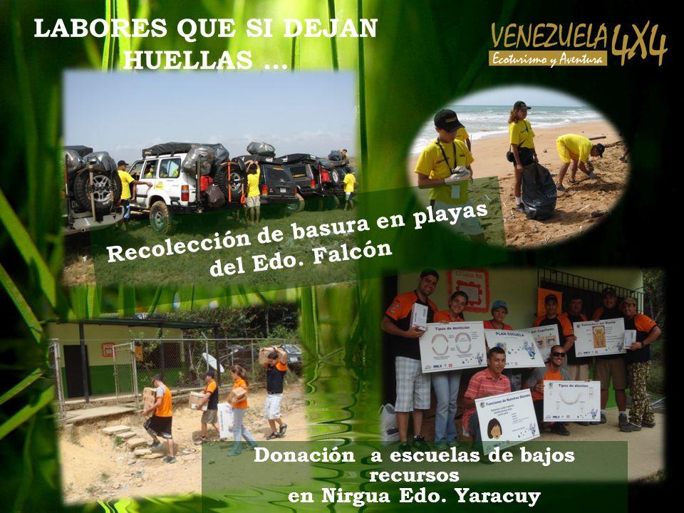 LABORES QUE SI DEJAN HUELLAS … Donación a escuelas de bajos recursos en Nirgua Edo. Yaracuy Recolección de basura en playas del Edo. Falcón