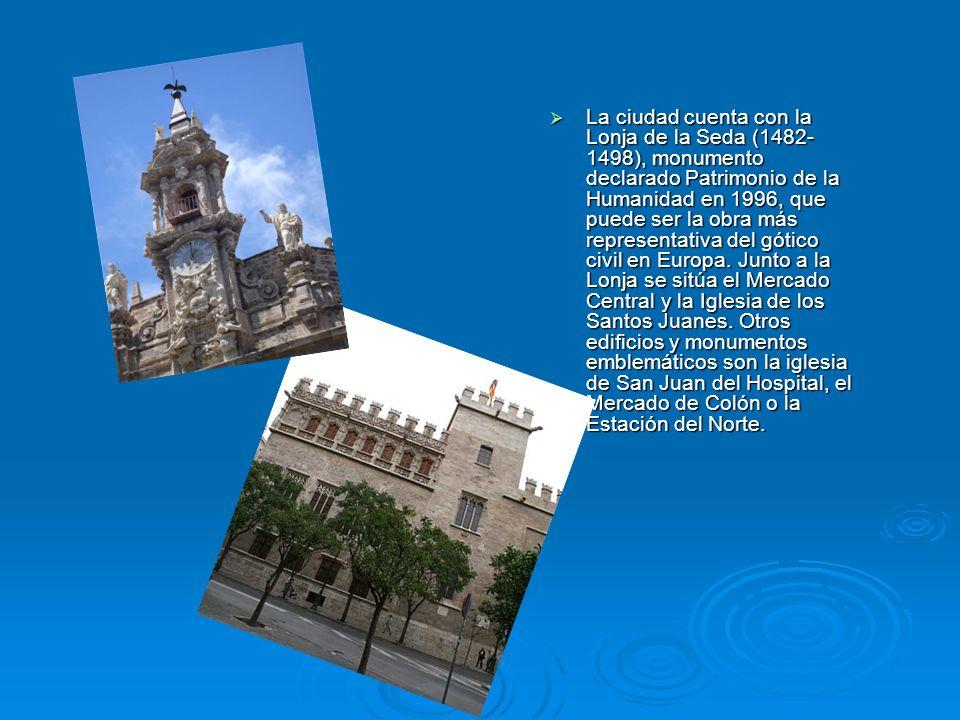 La ciudad cuenta con la Lonja de la Seda (1482- 1498), monumento declarado Patrimonio de la Humanidad en 1996, que puede ser la obra más representativ