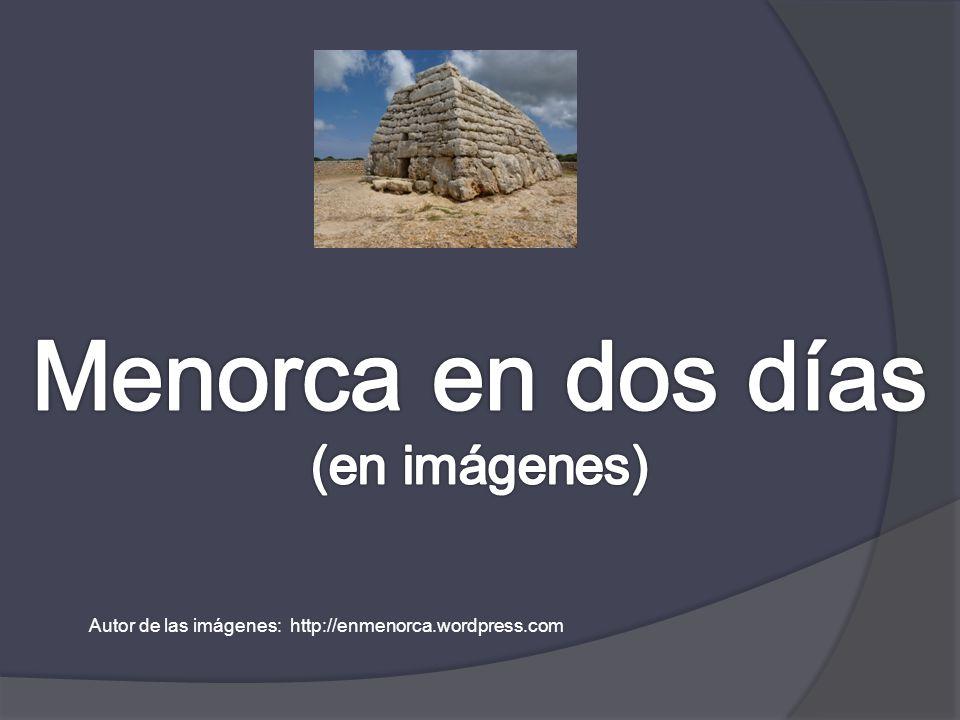 Autor de las imágenes: http://enmenorca.wordpress.com