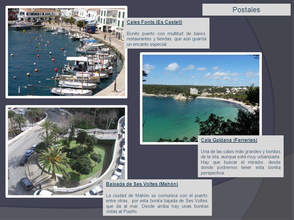 Postales Cales Fonts (Es Castell) Bonito puerto con multitud de bares, restaurantes y tiendas, que aún guarda un encanto especial. Cala Galdana (Ferre