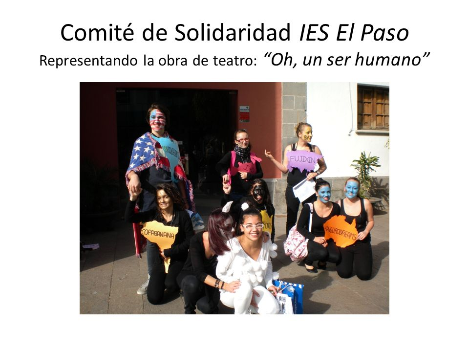 Comité de Solidaridad IES El Paso Representando la obra de teatro: Oh, un ser humano
