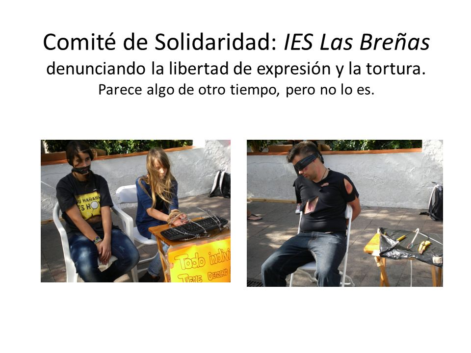 Comité de Solidaridad: IES Las Breñas denunciando la libertad de expresión y la tortura.