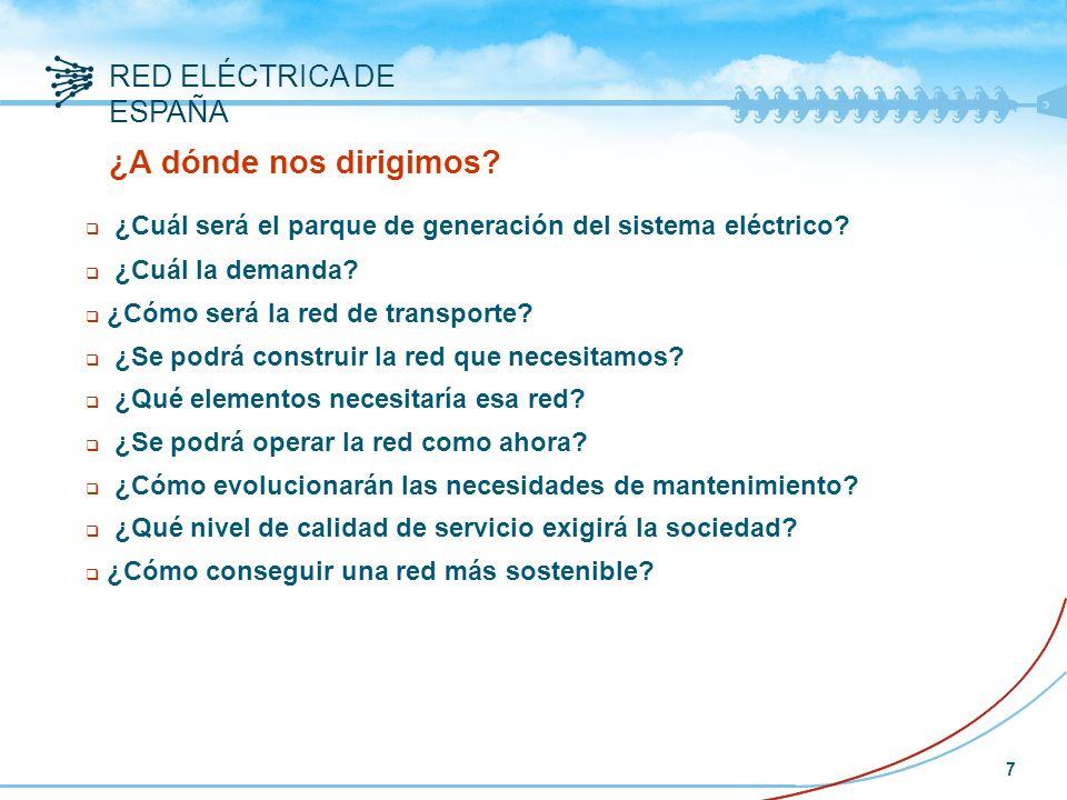 RED ELÉCTRICA DE ESPAÑA 7 ¿A dónde nos dirigimos.