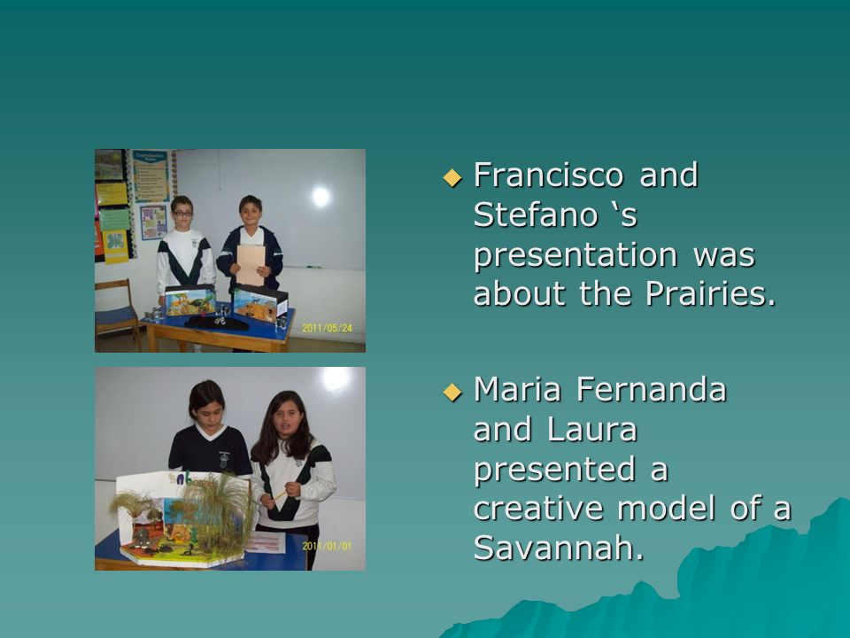 Francisco and Stefano s presentation was about the Prairies.